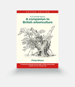 A-Z of Tree Terms : A companion to British Arboriculture – Second Edition